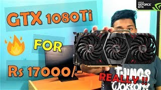 MSI GTX 1080Ti For Rs 17000/- Only !! Should You Buy It ?? [HINDI]