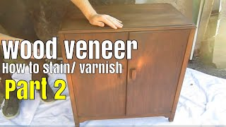 How to stain and varnish  wood veneer furniture