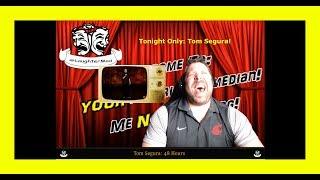 """This Time: Tom Segura - """"The First 48!"""" = Reaction to YOUR Favorite Comedian!"""
