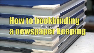 【STEP BY STEP】How to bookbinding a newspaper keeping