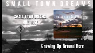 Growing Up Around Here - Will Hoge - Small Town Dreams
