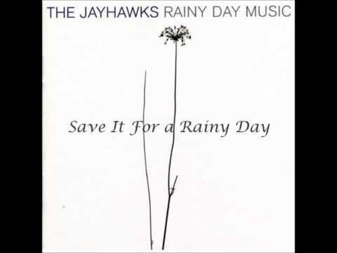 The Jayhawks - Save It For A Rainy Day