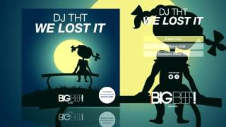 DJ THT - We Lost It (Radio Edit)