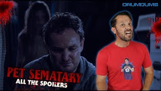 PET SEMATARY...ALL THE SPOILERS!!