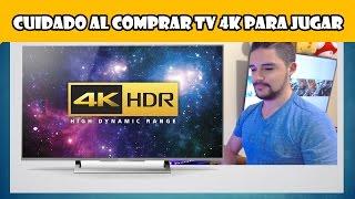 Cuidado al comprar TV 4k para jugar