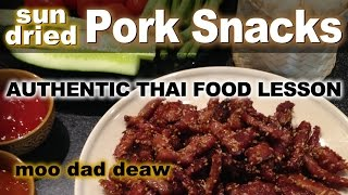 Authentic Thai Recipe For Moo Dad Deaw | หมูแดดเดียว | Sun-dried Deep-fried Pork Snacks