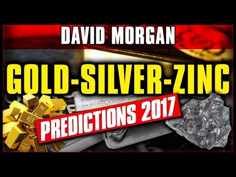 David MORGAN   Gold,Silver & Zinc Predictions Report for 2017
