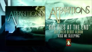 Watch Apparitions She Dies At The End video