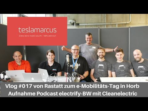 Vlog#017 von Rastatt zum e-Mobilitäts-Tag in Horb - Aufnahme Podcast electrify-BW mit Cleanelectric