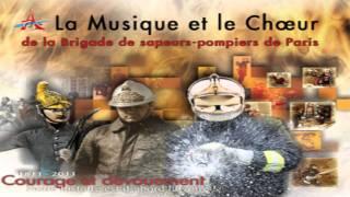 La musique et le choeur de la BSPP - Paris nous voilà