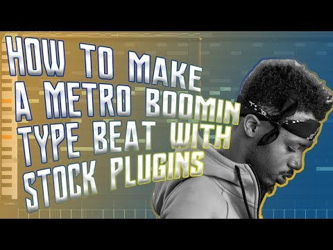 MAKING A METRO BOOMIN TYPE BEAT WITH STOCK PLUGINS | HOW TO MAKE A METRO BOOMIN TYPE BEAT