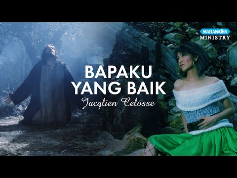 Bapaku Yang Baik - Jacqlien Celosse (Video lyric)