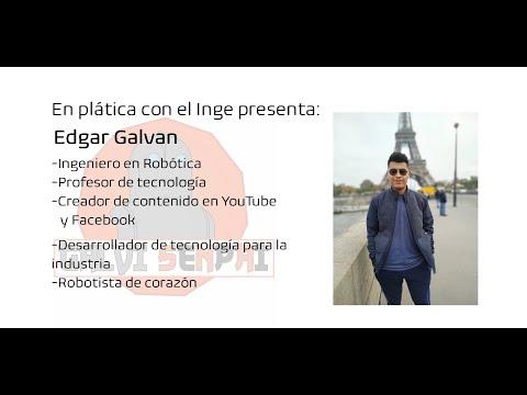 En plática con el Inge presenta: Edgar Galvan, Ingeniero en Robótica industrial por el IPN