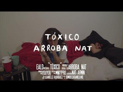 Arroba Nat - Tóxico (Vídeo Oficial)