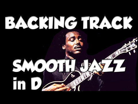 SMOOTH JAZZ IN D ( Bm ) Guitar backing Track Jam in bm d