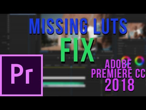 Lost all my LUTS? Adobe Premiere Pro CC 2018- FIX!