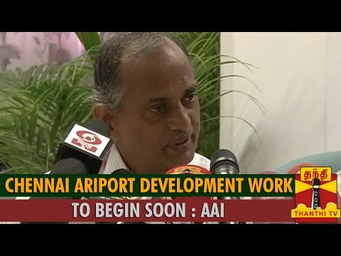 Chennai Airport Development Work to Begin Soon : Airport Authority of India - Thanthi TV