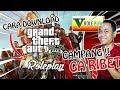 - CARA DOWNLOAD & MAIN GTA V ROLEPLAY !! GAMPANG BANGET !!