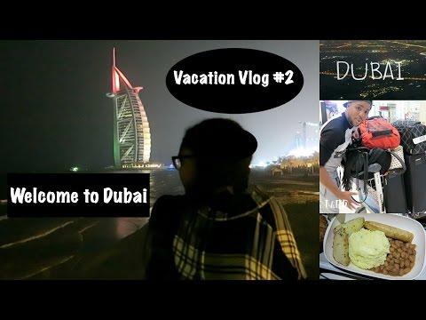 Dubai Vacation Vlog #2: Welcome to Dubai