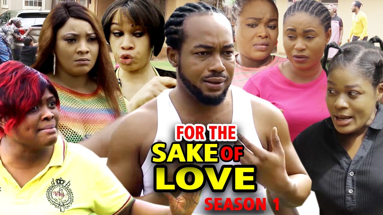 FOR THE SAKE OF LOVE SEASON 1 - (New Movie) Nonso Diobi 2020 Latest Nigerian Nollywood Movie Full HD
