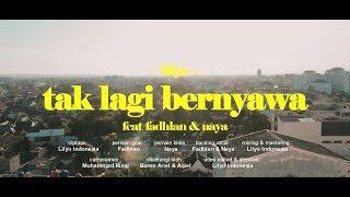 LILYO - Tak Lagi Bernyawa  ft. Fadhlan & Naya