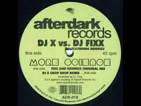 DJ X vs  DJ Fixx   More Science DJ X's Chop Shop Remix