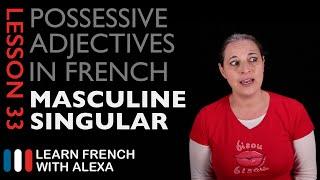 French Possessive Adjectives (Masculine Singular)