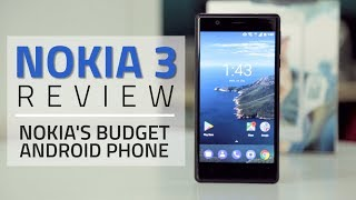 Nokia 3 Review | Camera, Specifications, Verdict, and More