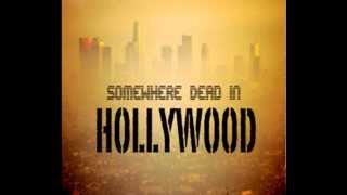 Somewhere dead in hollywood