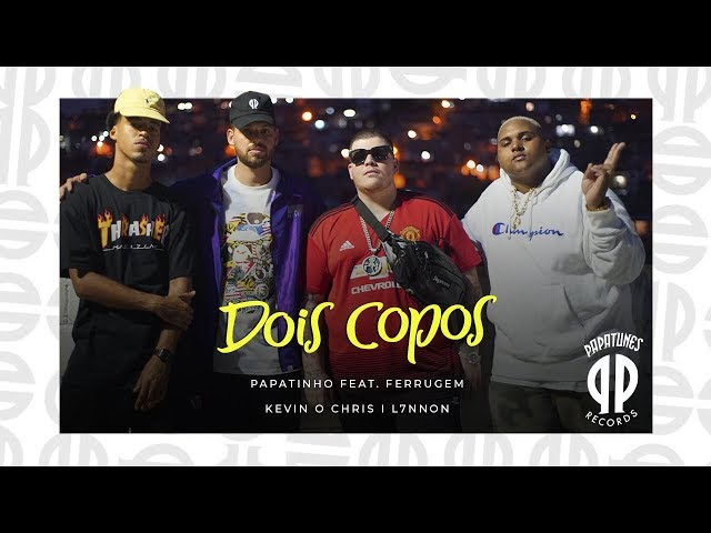 Papatinho - Dois Copos ft. Ferrugem, Kevin O Chris, L7NNON