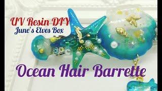 UV Resin DIY Ocean Hair Barrette June's Elves Box 2018 (PG13)