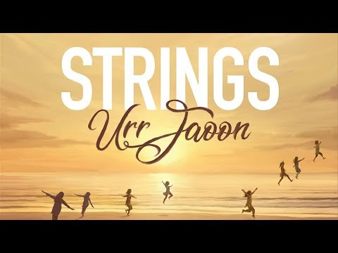Urr Jaoon | Strings | 2018 | (Official Video)
