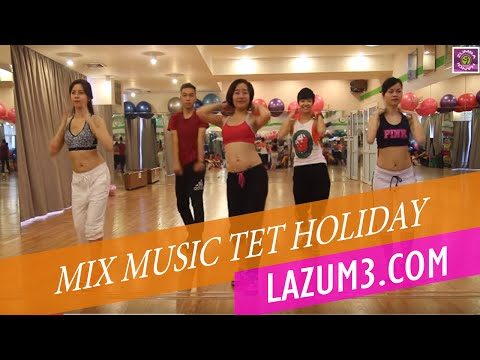 Nhảy zumba | Mix Music Tet Holiday | Lazum3 | Zumba Fitness VietNam