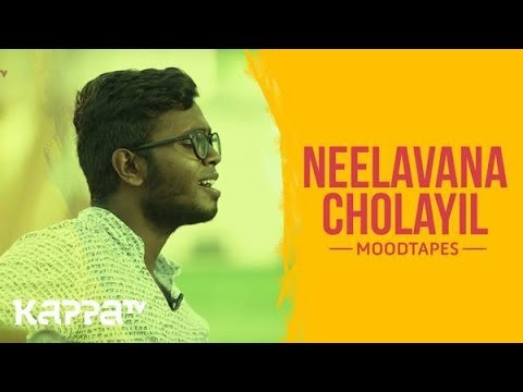 Neelavana Cholayil - Adarsh VS - Moodtapes - Kappa TV