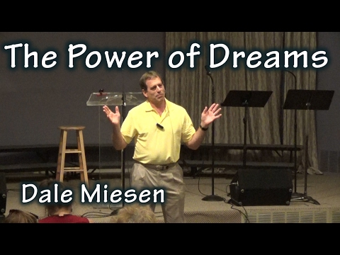 Dale Miesen: The Power of Dreams