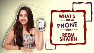 What's On My Phone With Reem Shaikh | Phone Secrets Revealed | Exclusive