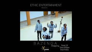 BAZENGA/Ethic entertainment..dropping tomorrow,4:00pm