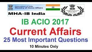IB ACIO 2017 || 25 Most Important Current Affairs Questions