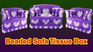 How to make beaded sofa tissue box (part-1)/পুতির সোফা টিস্যু বক্স/ tissue box making