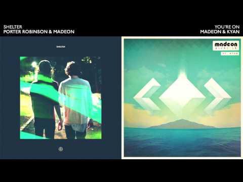 YOU'RE ON SHELTER - Porter Robinson & Madeon Mashup
