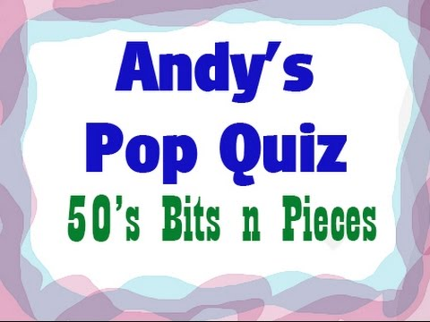 Pop Quiz No61 - 50s Bits & Pieces.