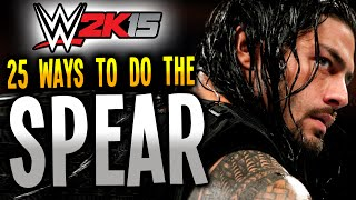 wwe 2k15 25 ways to do the spear ps4