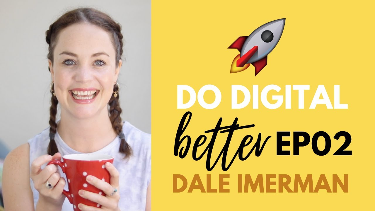 Do Digital Better EP02 | The One with Dale Imerman