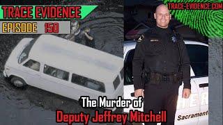 150 - The Murder of Deputy Jeffrey Mitchell