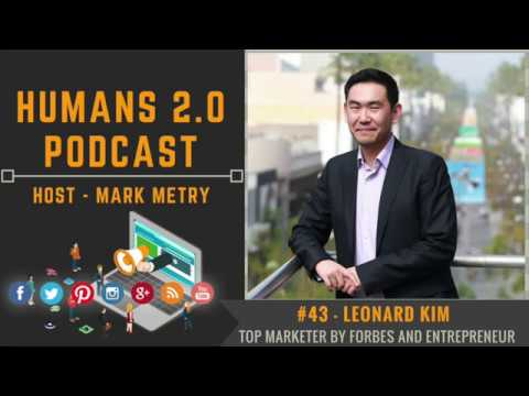 #43 - Leonard Kim | Forbes & Entrepreneur's World's Top Marketer on Letting your Fears Guide You