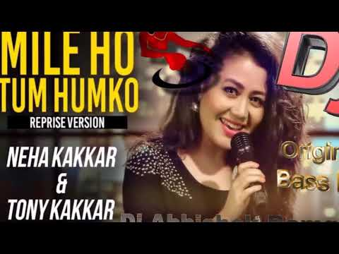 Mile Ho Tum   Reprise Dj Version   Neha Kakkar   Tony Kakkar   Specials Mix By Smile Dj Club