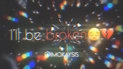 If you leave I'll be broken inside lyric edit