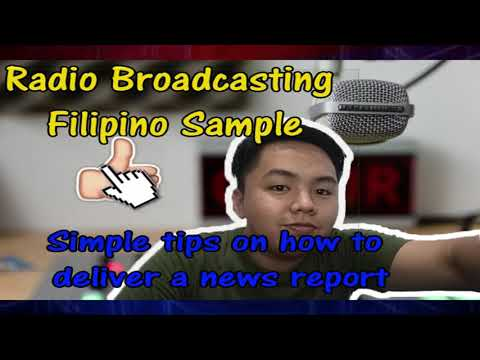 Radio Broadcasting Filipino Sample and Simple Tips On How To Deliver A News Report
