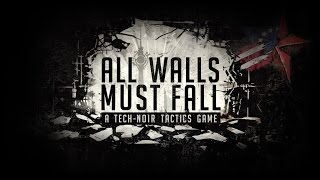 All Walls Must Fall - Cold War + Time Travel + XCOM + Rez + Braid