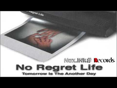 No Regret Life - Tomorrow is the Another Day (Full Album)
